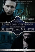 The Strange Case of Dr. Jekyll and Mr. Hyde (Stonehenge Classics) by Robert Louis Stevenson