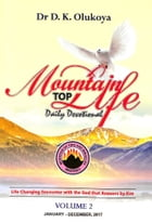 Mountain Top Life Daily Devotional: Volume 2 January-December 2017 by Dr. D. K. Olukoya