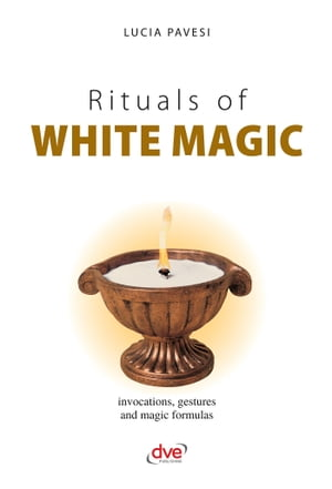 Rituals of white magic by Lucia Pavesi