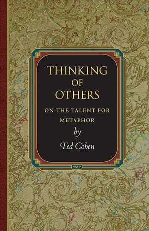 Thinking of Others On the Talent for Metaphor