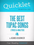 Quicklet on The Best Tupac Songs: Lyrics and Analysis by Acamea Deadwiler