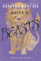 Ruler of Beasts by Danielle Paige