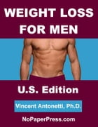 Weight Loss for Men - U.S. Edition by Vincent Antonetti, Ph.D.