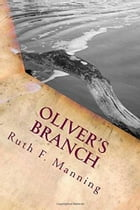 Oliver's Branch by Ruth F. Manning