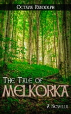 The Tale of Melkorka: A Novella by Octavia Randolph
