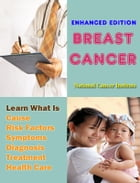 Breast Cancer: Learn What Is Cause, Risk Factors, Symptom, Diagnosis, Treatment, Health Care by National Cancer Institute