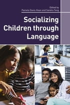 Socializing Children through Language by Pamela Davis-Kean