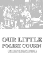 Our Little Polish Cousin by Florence E. Mendel