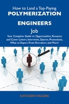 How to Land a Top-Paying Polymerization engineers Job: Your Complete Guide to Opportunities…