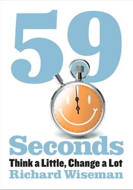 Book 59 Seconds: Think a Little, Change a Lot by Richard Wiseman