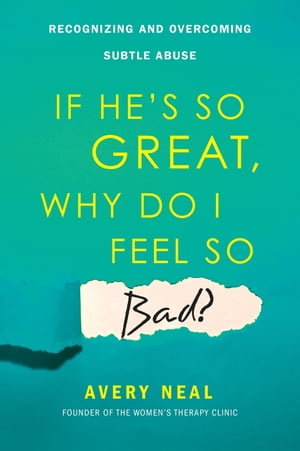 If He's So Great, Why Do I Feel So Bad?
