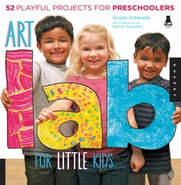 Book Art Lab for Little Kids: 52 Playful Projects for Preschoolers by Susan Schwake