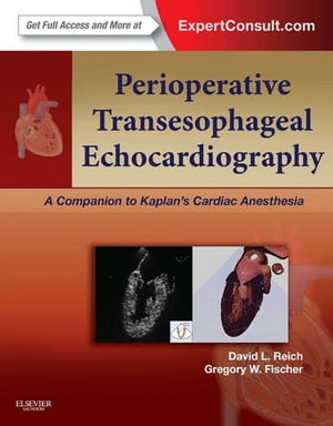 Perioperative Transesophageal Echocardiography A Companion to Kaplan?s Cardiac Anesthesia (Expert Consult: Online)
