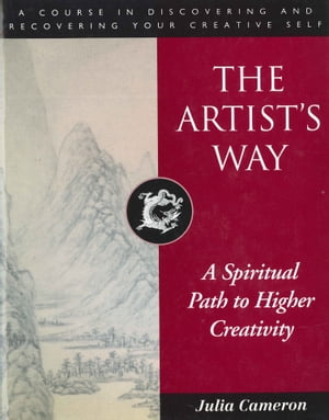 The Artist's Way A Spiritual Path to Higher Creativity