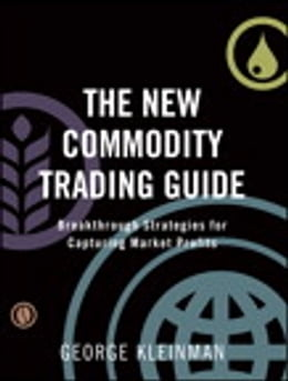Book The New Commodity Trading Guide: Breakthrough Strategies for Capturing Market Profits by George Kleinman