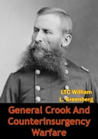 General Crook And Counterinsurgency Warfare by LTC William L. Greenberg