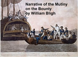 A Narrative of the Mutiny on Board His Majesty's Ship Bounty