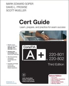 CompTIA A+ 220-801 and 220-802 Cert Guide, Deluxe Edition by Scott Mueller