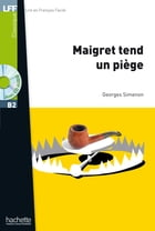 LFF B2 - Maigret tend un piège (ebook) by Georges Simenon