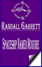 A Spaceship Named McGuire (Illustrated) by Randall Garrett