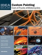 Custom Painting: Cars, Motorcycles, Trucks: Cars, Motorcycles, Trucks by JoAnn Bortles