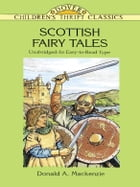 Scottish Fairy Tales: Unabridged In Easy-To-Read Type by Donald A. Mackenzie