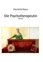 Die Psychotherapeutin by Mechthild Myers