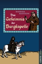 Das Geheimnis der Burgkapelle by Barbara Mansion