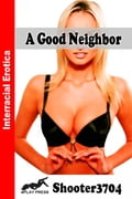 A Good Neighbor 4cabb60c-64a6-4175-af88-72462a08ef45