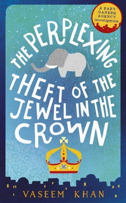 Book The Perplexing Theft of the Jewel in the Crown by Vaseem Khan