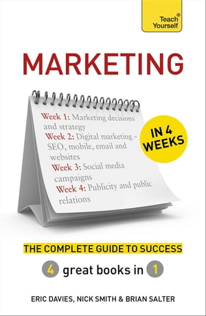 Marketing in 4 Weeks The Complete Guide to Success: Teach Yourself