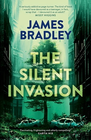 The Silent Invasion: The Change Trilogy 1 by James Bradley