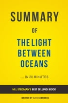 Summary of The Light Between Oceans: by M.L Stedman , Includes Analysis by Elite Summaries