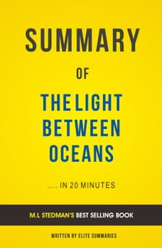 Summary of The Light Between Oceans: by M.L Stedman , Includes Analysis