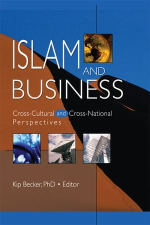 Islam and Business Cross-Cultural and Cross-National Perspectives