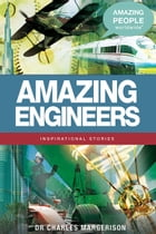 Amazing Engineers by Charles Margerison