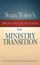 Practical Guide for Ministry Transition by Stan Toler