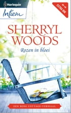 Rozen in bloei by Sherryl Woods
