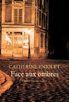 Face aux ombres by Catherine Enjolet