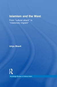 """Islamism and the West: From """"Cultural Attack"""" to """"Missionary Migrant"""""""