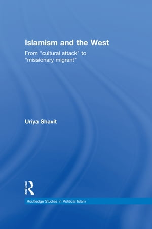 "Islamism and the West From ""Cultural Attack"" to ""Missionary Migrant"""
