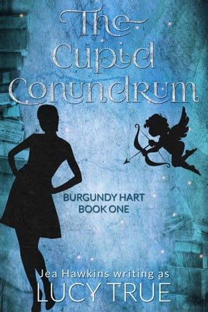 The Cupid Conundrum by Lucy True
