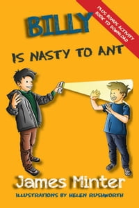 Billy Is Nasty To Ant: Billy Growing Up, #3