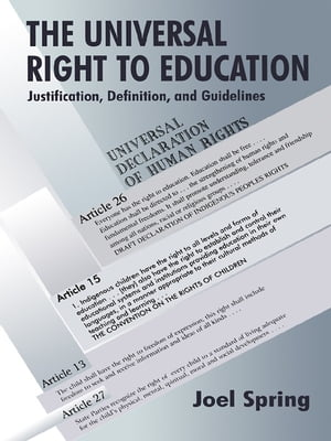 The Universal Right to Education Justification,  Definition,  and Guidelines