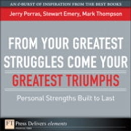 Book From Your Greatest Struggles Come Your Greatest Triumphs: Personal Strengths Buit to Last by Jerry Porras