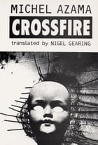 Crossfire by Michel Azama