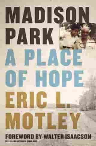 Madison Park: A Place of Hope by Eric L. Motley