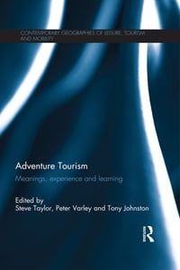 Adventure Tourism: Meanings, experience and learning