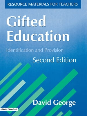 Gifted Education,  Second Edition Identification and Provision