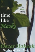 Time Like Masks 77de0212-3061-4508-a513-c91ddd8e6641